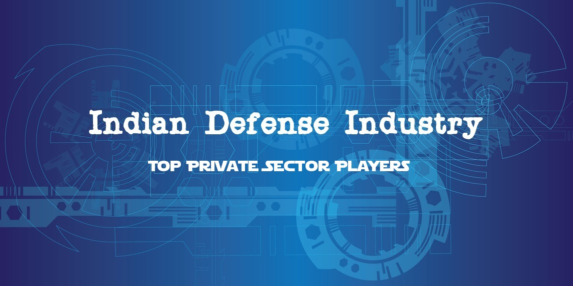 Indian Defense Industry Top Private Sector Players